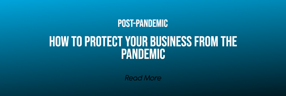 How to Protect Your Business from the Pandemic