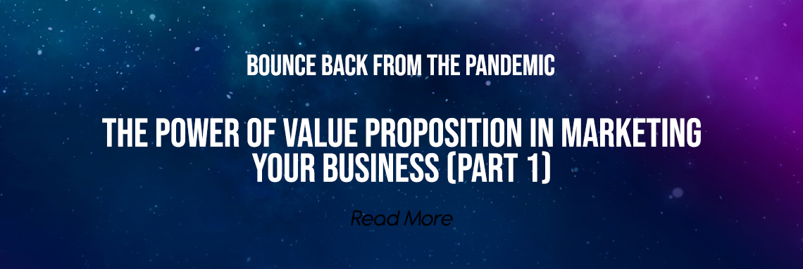 The Power of Value Proposition in Marketing Your Business (Part 1)
