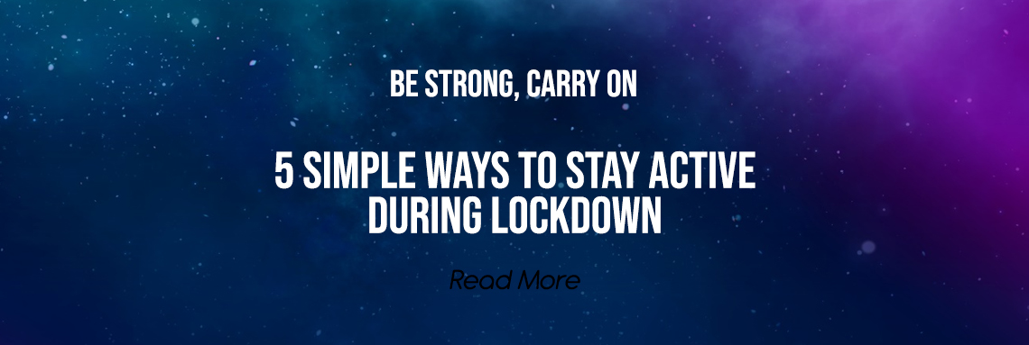 5 Simple Ways to Stay Active During Lockdown